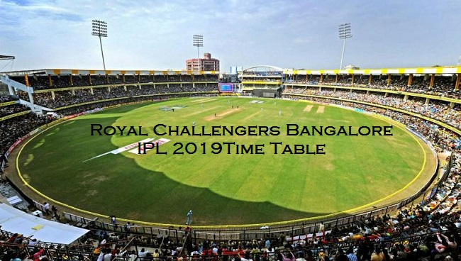 Royal Challengers Bangalore Time Table IPL 2019